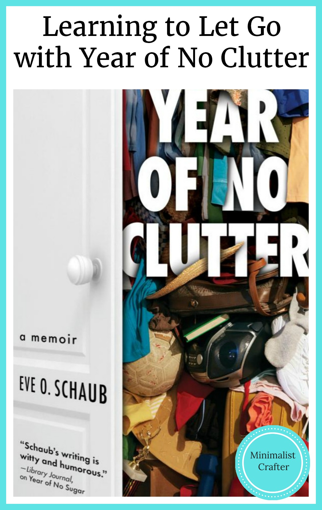 Learn to let go and clear out spaces with Year of No Clutter.